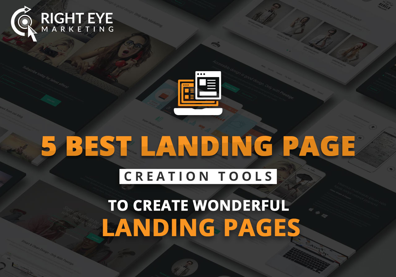5 Best Landing Page Creation Tools to Create Wonderful Landing Pages