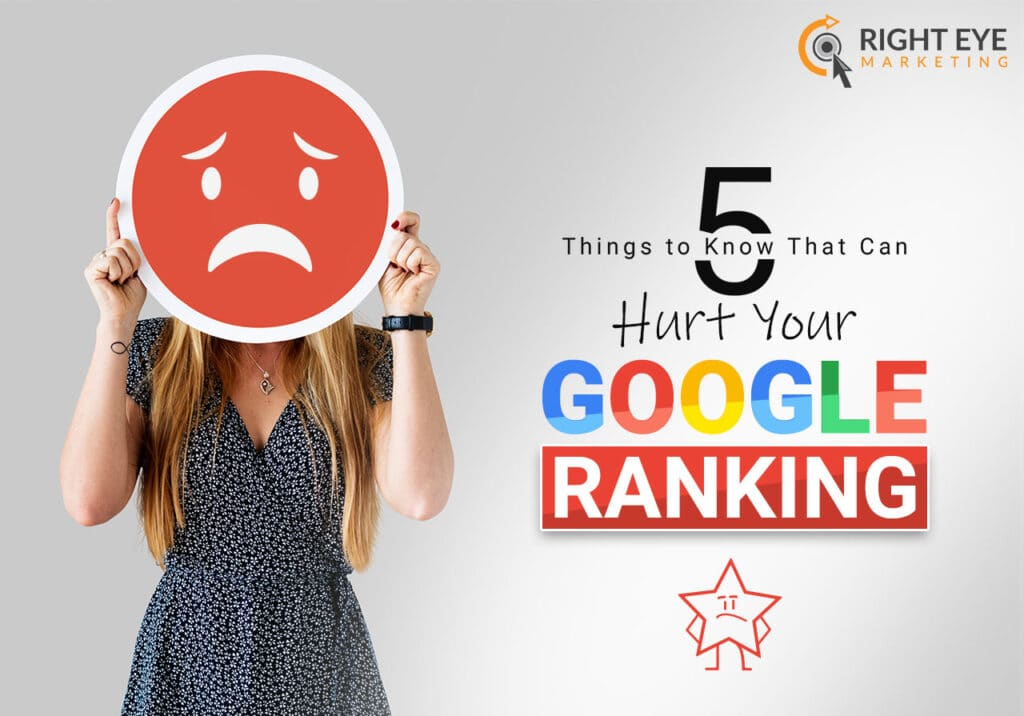 5 Things to Know That Can Hurt Your Google Ranking - Right Eye Marketing