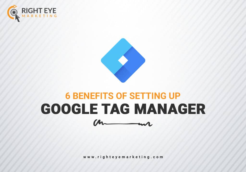Benefits of Setting up Google Tag Manager